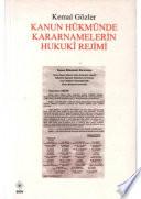Kanun Hükmünde Kararnamelerin Hukukî Rejimi
