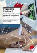 Impariamo l italiano  Attivit   di grammatica  lessico e sintassi per alunni stranieri nella scuola secondaria  Con CD Audio