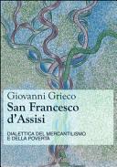 San Francesco d Assisi  Dialettica del mercantilismo e della povert