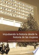 IMPULSANDO LA HISTORIA  DESDE LA HISTORIA DE LAS MUJERES