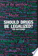 Should Drugs Be Legalized