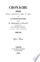 Cronache Catalane del secolo XIII e XIV     prima traduzione Italiana di Filippo Moise con note  studj e documenti