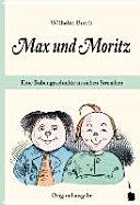 , » Max und Moritz «. Eine Bubengeschichte in sieben Streichen.