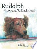 Rudolph The Longhaired Dachshund