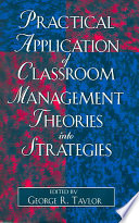 Practical Application of Classroom Management Theories Into Strategies