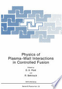 Physics of Plasma Wall Interactions in Controlled Fusion