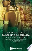La regina dell eternit    Il romanzo di Nefertiti