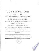 Continuation du livre des recherches historiques  sur la noblesse des citoyens majeurs de Perpignan et de Barcelone     pour servir de reponse aux objections des autres nobles de la Province de Roussillon