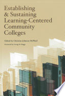 Establishing and Sustaining Learning Centered Community Colleges