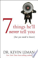 7 Things He ll Never Tell You