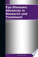 Eye Diseases Advances In Research And Treatment 2011 Edition
