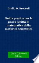 Guida pratica per la prova scritta di matematica della Maturit   Scientifica