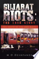 Gujarat Riots: the True Story