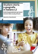Studiare storia e geografia in italiano L2. Unità didattiche per alunni stranieri della scuola primaria