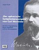 """""""Der aphasische Symptomenkomplex"""" von Carl Wernicke"""