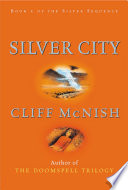 Silver Sequence: Silver City by Cliff McNish