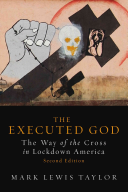 The Executed God  The Way of the Cross in Lockdown America