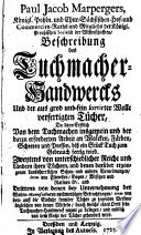 Beschreibung des Tuchmacher-Handwercks Und der aus grob und fein sortierter Wolle verfertigten Tücher ...
