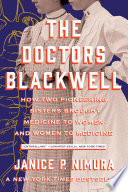 The Doctors Blackwell  How Two Pioneering Sisters Brought Medicine to Women and Women to Medicine Book PDF