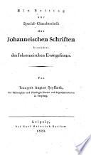 Ein Beitrag zur Special Charakteristik der Johanneischen Schriften  besonders des Johanneischen Evangeliums