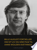 Bille August fort  ller om sit liv og sine film til Anne Wolden R  thinge