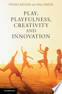 Play  Playfulness  Creativity and Innovation