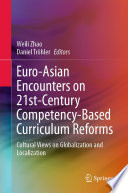 Euro Asian Encounters On 21st Century Competency Based Curriculum Reforms