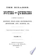 The Bizarre Notes and Queries in History, Folk-lore, Mathematics, Mysticism, Art, Science, Etc