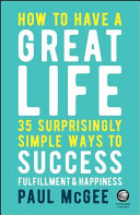 How to Have a Great Life