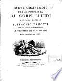 Breve compendio delle proprieta de  corpi fluidi del signor dottore Eustachi Zanotti che puo servire d introduzione al trattato del Guglielmini sopra la natura de  Fiumi