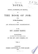 Notes  critical  illustrative and practical  on the Book of Job  With a new translation  and an introductory dissertation by Albert Barnes