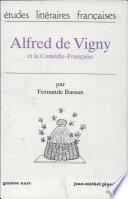 Alfred de Vigny et la Com  die Fran  aise