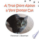 A True Story About a Very Snoopy Cat