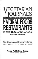 Vegetarian Journal s Guide to Natural Foods Restaurants in the U S  and Canada