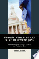 What Works at Historically Black Colleges and Universities  HBCUs