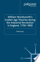 William Wordsworth s Golden Age Theories During the Industrial Revolution