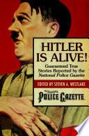 Hitler Is Alive