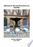 D  couvrir Aix en Provence en famille