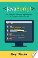 Javascript Um Guia Para Aprender A Linguagem De Programa O Javascript