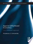 Against Utility Based Economics