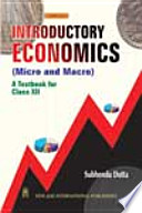 Introductory Economics  Micro And Macro  For Class Xii