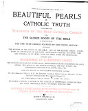 Beautiful Pearls of Catholic Truth  Containing the Teachings of the Holy Catholic Church  and the Sacred Books of the Bible as Interpreted by the One Truth Church Founded by Our Divine Saviour