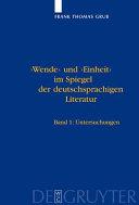 'Wende' und 'Einheit' im Spiegel der deutschsprachigen Literatur. 2 Bände