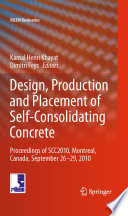 Design  Production and Placement of Self Consolidating Concrete