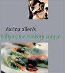 Darina Allen's Ballymaloe Cooking School Cookbook