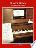 Player Piano Servicing   Rebuilding