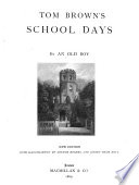 Tom Brown s School Days  by an Old Boy