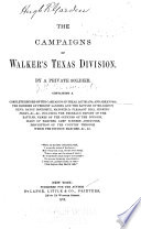 The Campaigns Of Walker's Texas Division : record of the campaigns in texas,...