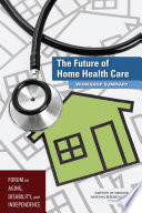 The Future Of Home Health Care : range of services and supports...