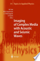 Imaging Of Complex Media With Acoustic And Seismic Waves book